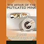 The Affair of the Mutilated Mink | James Anderson