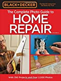 The Black & Decker Complete Photo Guide to Home Repair