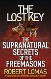 The Lost Key: The Supranatural Secrets of the Freemasons (1444710613) by Lomas, Robert