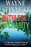 img - for Ruthless Charity: A Charity Styles Novel (Caribbean Thriller Series) (Volume 2) book / textbook / text book