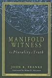 img - for Manifold Witness: The Plurality of Truth (Living Theology) book / textbook / text book