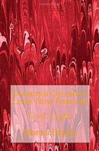 Diamond Colorful Lives Now Forever: God Light