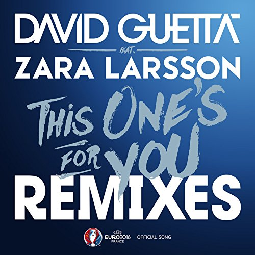 this-ones-for-you-feat-zara-larsson-extended-official-song-uefa-euro-2016