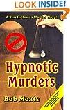 Hypnotic Murders (Jim Richards Murder Novels Book 16)