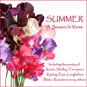 Summer - A Season in Verse | [John Keats, Alexander Pope, William Blake, Christina Rossetti]