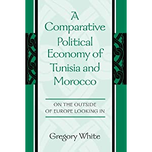 Amazon.com: A Comparative Political Economy of Tunisia and Morocco ...