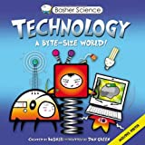 img - for Basher Science: Technology: A byte-sized world! book / textbook / text book