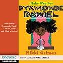 Make Way for Dyamonde Daniel (       UNABRIDGED) by Nikki Grimes Narrated by Nikki Grimes