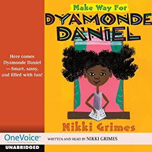 Make Way for Dyamonde Daniel | [Nikki Grimes]