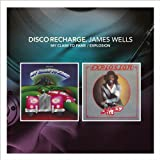 James Wells Disco Recharge: My Claim To Fame/Explosion