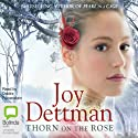 Thorn on the Rose: Woody Creek, Book 2 (       UNABRIDGED) by Joy Dettman Narrated by Deidre Rubenstein