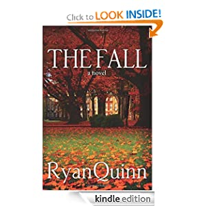 Kindle Book Bargains: The Fall, by Ryan Quinn. Publisher: AmazonEncore (May 1, 2012)