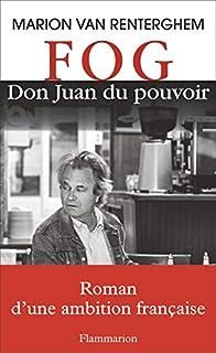 FOG : Don Juan du pouvoir, Van Renterghem, Marion