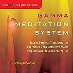 Gamma Meditation System | Jeffrey Thompson