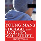 A Young Man's Struggle with Occupy Wall Street