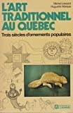img - for L'art Traditionnel Au Quebec (French Edition) book / textbook / text book