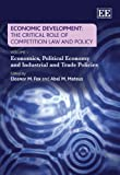 img - for Economic Development: The Critical Role of Competition Law and Policy: Economics, Political Economy and Industrial and Trade Policies / Competition Law and Its Architecture (Elgar Mini Series) book / textbook / text book