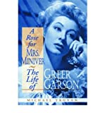 img - for [(A Rose for Mrs. Miniver: The Life of Greer Garson )] [Author: Michael Troyan] [Sep-2005] book / textbook / text book