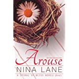 Arouse: A Spiral of Bliss Novel (Book One) ~ Nina Lane