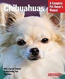 Chihuahuas (Pet Owners Manual)