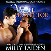 Wolf Protector (BBW Paranormal Shape Shifter Romance): Federal Paranormal Unit, Book 1 | Milly Taiden