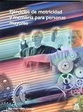 Ejercicios de motricidad y memoria para personas mayores (Spanish Edition)