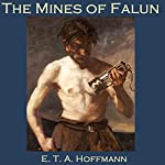 The Mines of Falun | E. T.A. Hoffmann