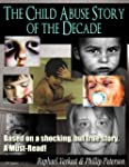 The Child Abuse Story of the Decade -...