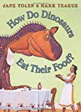 Jane Yolen How Do Dinosaurs Eat Their Food?