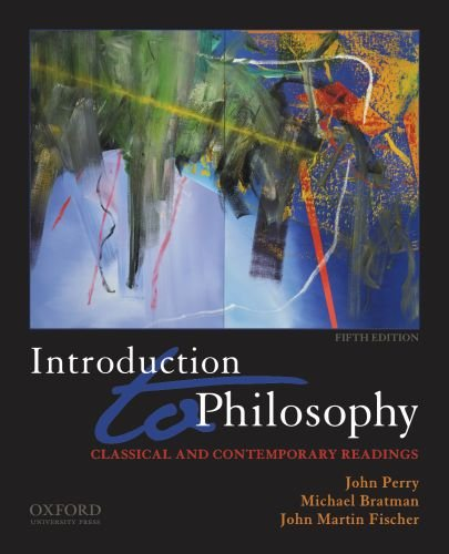 Introduction to Philosophy: Classical and Contemporary...