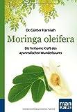 Moringa oleifera. Kompakt-Ratgeber: Die heilsame Kraft des ayurvedischen Wunderbaums