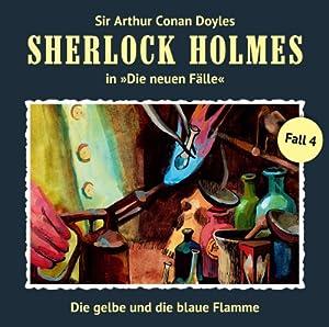 Die gelbe und die blaue Flamme (Sherlock Holmes - Die neuen Fälle 4) Hörspiel