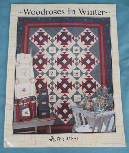 Woodrose In Winter This & That Quilting Pattern Book
