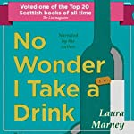 No Wonder I Take a Drink | Laura Marney
