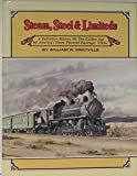 img - for Steam, Steel & Limiteds: A Definitive History of the Golden Age of America's Steam Powered Passenger Trains book / textbook / text book