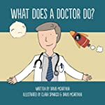 What Does A Doctor Do? (The What Does...