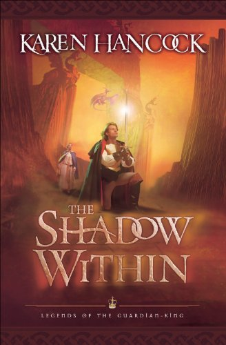 Karen Hancock - Shadow Within, The (Legends of the Guardian-King Book #2)