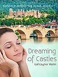 Dreaming of Castles (Christian Contemporary Romance) (Romance Across the Globe Book 4)