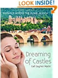 Dreaming of Castles (Christian Contemporary Romance) (Romance Across the Globe Book 4)