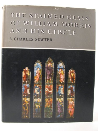 Stained Glass of William Morris and His Circle: Text and Illustrations (Studies in British art)
