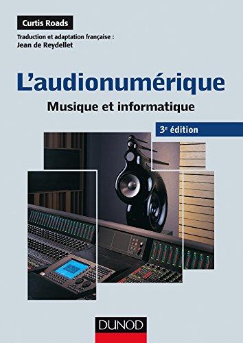L'audionumérique - 3e éd. : Musique et informatique (Audio-Photo-Vidéo)