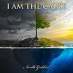 I Am the Cause   Neville Goddard