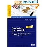 Fundraising für Schulen: Erfolgreiche Konzepte entwickeln und Förderpartner gewinnen