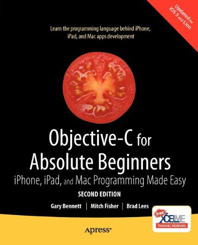 Objective-C for Absolute Beginners: iPhone, iPad and Mac Programming Made Easy