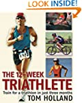 The 12-Week Triathlete: Train for a T...