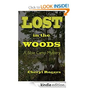 Free Kindle Book: Lost in the Woods: A Bible Camp Mystery (Bible Camp Mysteries), by Cheryl Rogers