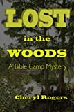 img - for Lost in the Woods: A Bible Camp Mystery book / textbook / text book