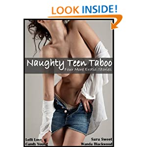 Naughty Teen Taboo: Four More Erotic Short Stories (Disciplined Daddy, Her Twin Brothers, Her Dorm Room Gangbang, Rough Ride)