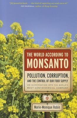 the-world-according-to-monsanto-author-marie-monique-robin-published-on-february-2012