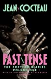 Past Tense: The Cocteau Diaries Volume 1 (0156713608) by Cocteau, Jean